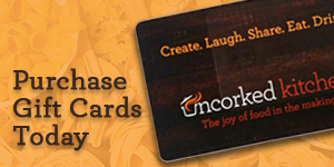 Uncorked Kitchen Gift Cards